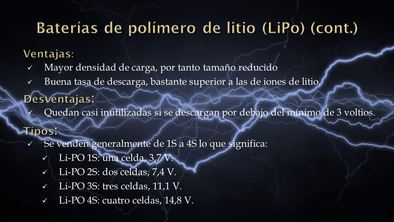 Mayor densidad de carga, por tanto tamaño reducido Buena tasa de descarga, bastante superior a las de iones de litio. Quedan casi inutilizadas si se d