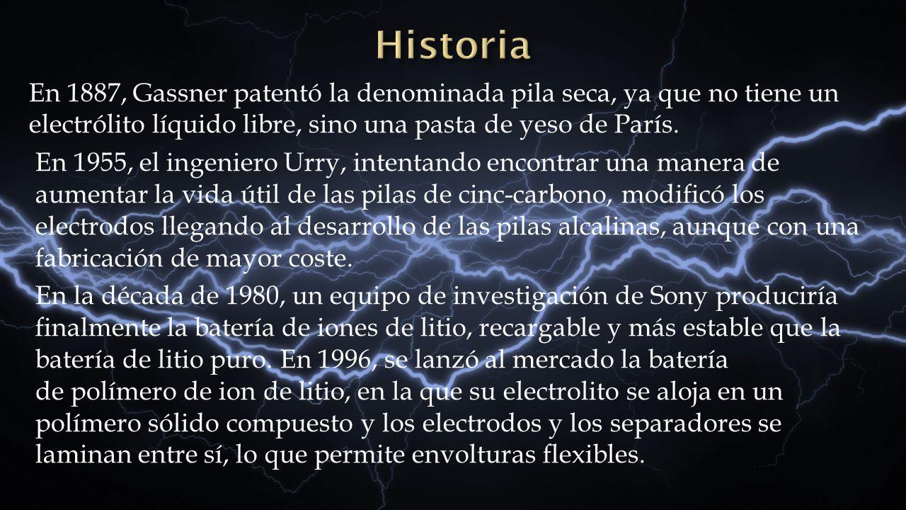 En 1887, Gassner patentó la denominada pila seca, ya que no tiene un electrólito líquido libre, sino una pasta de yeso de París. En 1955, el ingeniero