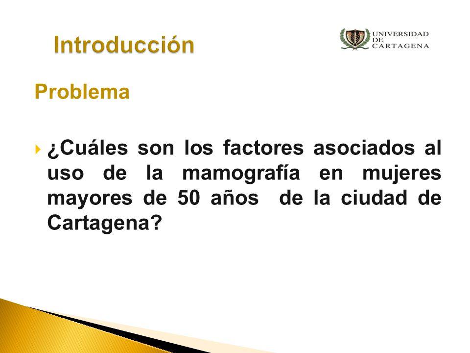 General: Determinar los factores asociados al uso de la mamografía en mujeres mayores de 50 años de la ciudad de Cartagena