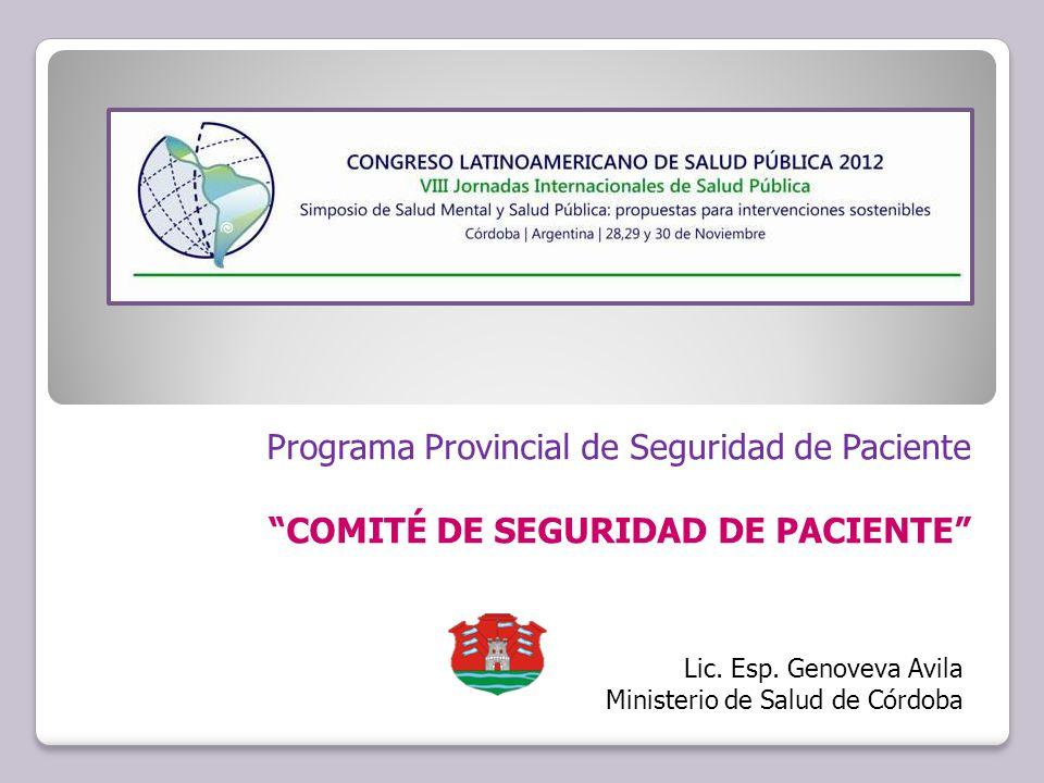Programa de Seguridad Guía técnica Paquetes instruccio nales Entrena miento Atención en Salud Segura Hacia dónde va la Seguridad del Paciente en Córdoba?