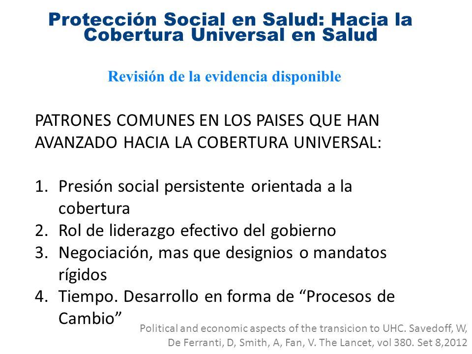 Protección Social en Salud: Hacia la Cobertura Universal en Salud Revisión de la evidencia disponible PATRONES COMUNES EN LOS PAISES QUE HAN AVANZADO