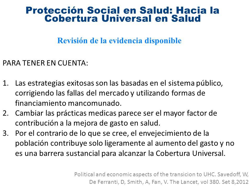 Protección Social en Salud: Hacia la Cobertura Universal en Salud Revisión de la evidencia disponible PARA TENER EN CUENTA: 1.Las estrategias exitosas