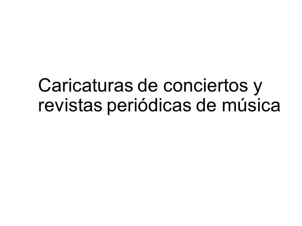 Caricaturas de conciertos y revistas periódicas de música