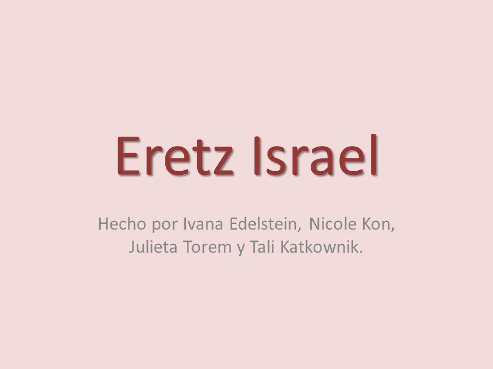 Eretz Israel Hecho por Ivana Edelstein, Nicole Kon, Julieta Torem y Tali Katkownik.