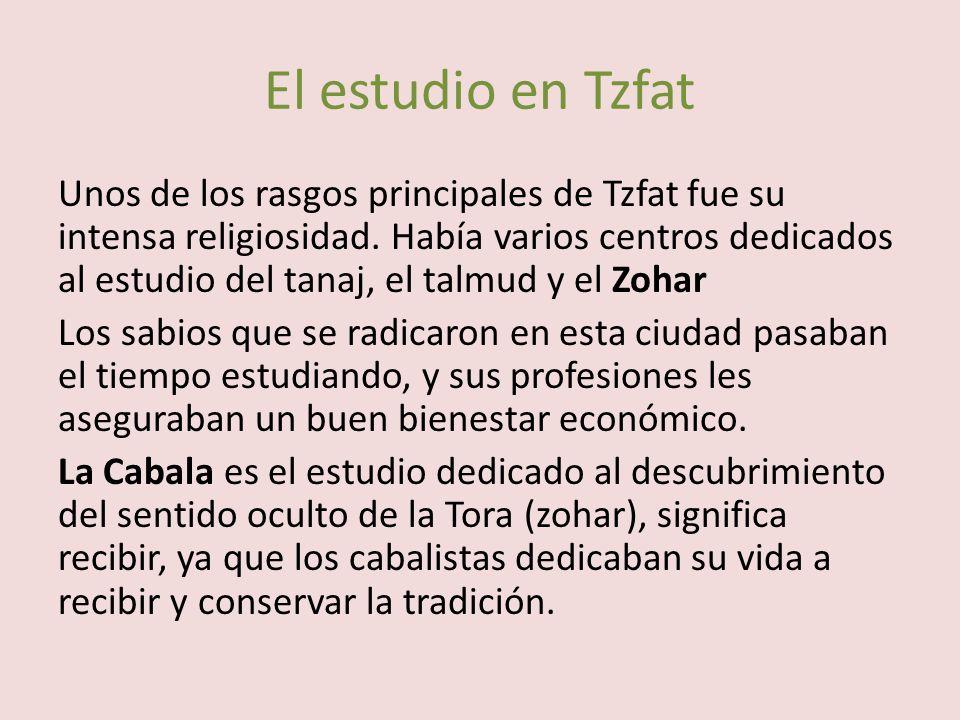 El estudio en Tzfat Unos de los rasgos principales de Tzfat fue su intensa religiosidad.
