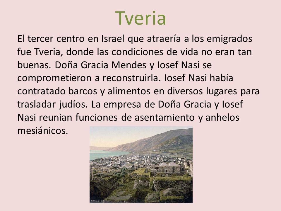 Tveria El tercer centro en Israel que atraería a los emigrados fue Tveria, donde las condiciones de vida no eran tan buenas.