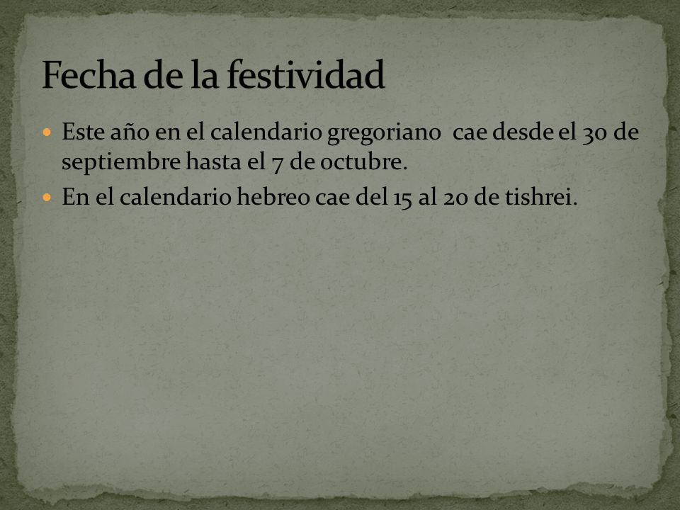 Este año en el calendario gregoriano cae desde el 30 de septiembre hasta el 7 de octubre.