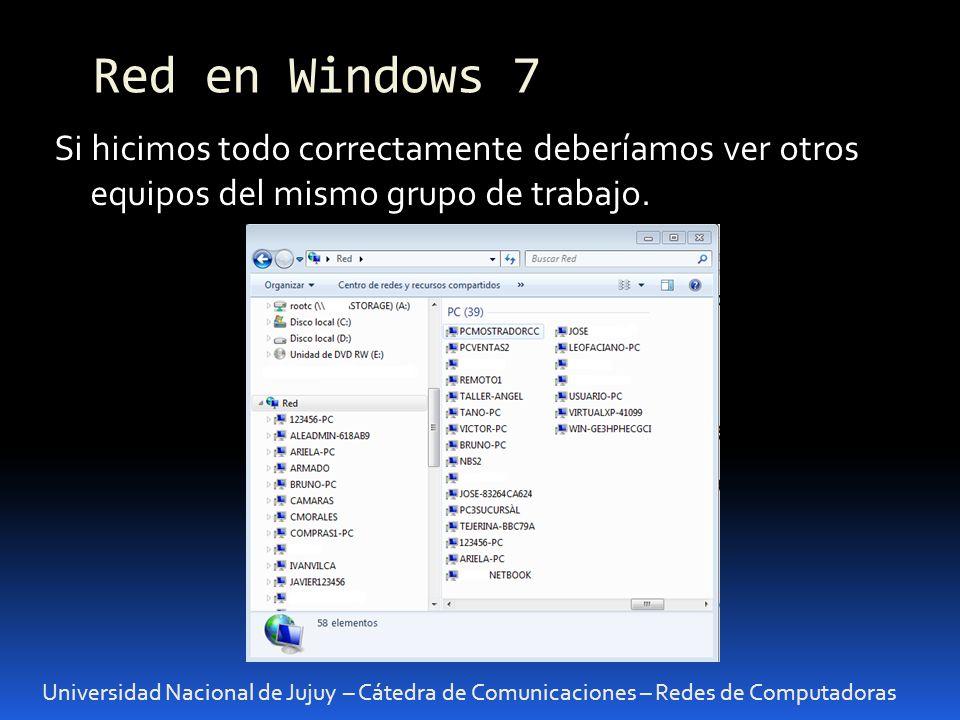 Universidad Nacional de Jujuy – Cátedra de Comunicaciones – Redes de Computadoras Si hicimos todo correctamente deberíamos ver otros equipos del mismo grupo de trabajo.