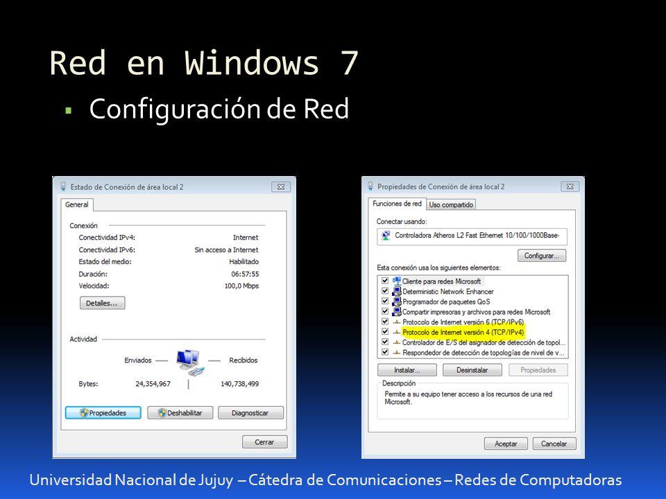 Red en Windows 7 Universidad Nacional de Jujuy – Cátedra de Comunicaciones – Redes de Computadoras Configuración de Red