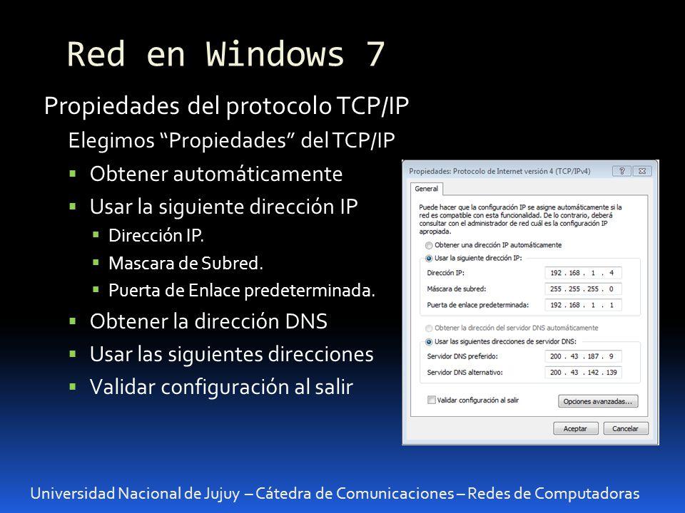 Universidad Nacional de Jujuy – Cátedra de Comunicaciones – Redes de Computadoras Propiedades del protocolo TCP/IP Elegimos Propiedades del TCP/IP Obtener automáticamente Usar la siguiente dirección IP Dirección IP.
