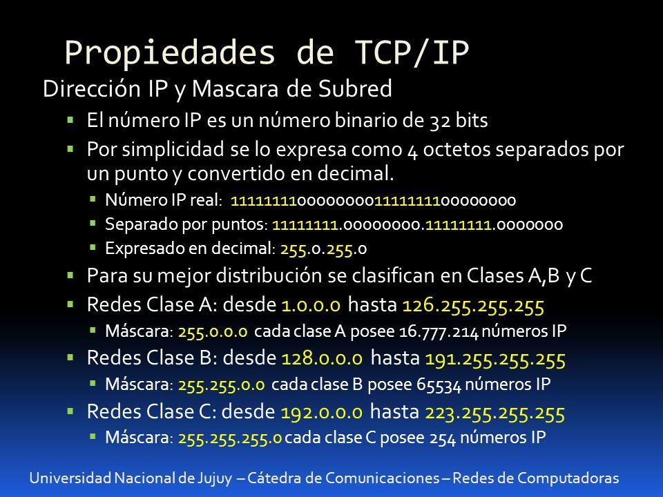 Universidad Nacional de Jujuy – Cátedra de Comunicaciones – Redes de Computadoras Dirección IP y Mascara de Subred El número IP es un número binario de 32 bits Por simplicidad se lo expresa como 4 octetos separados por un punto y convertido en decimal.