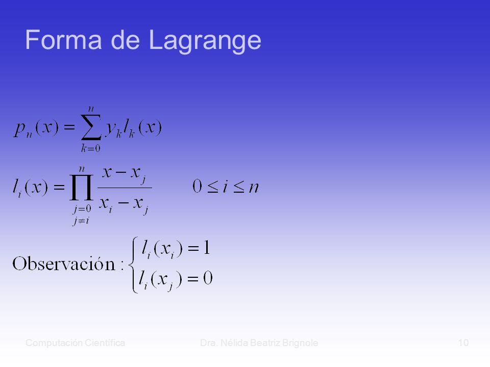 Computación CientíficaDra. Nélida Beatriz Brignole10 Forma de Lagrange