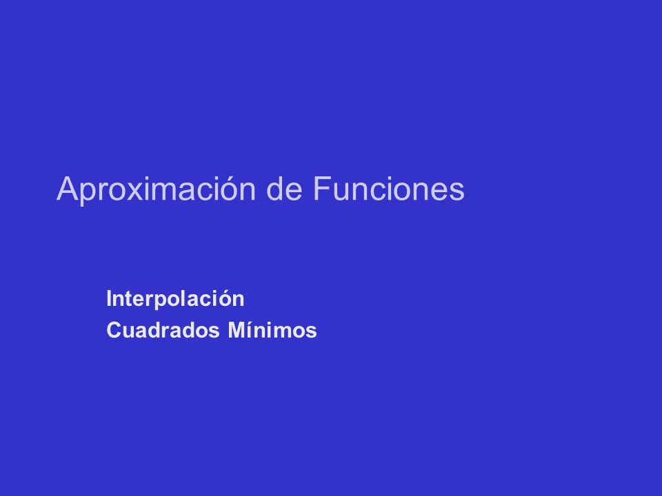 Aproximación de Funciones Interpolación Cuadrados Mínimos