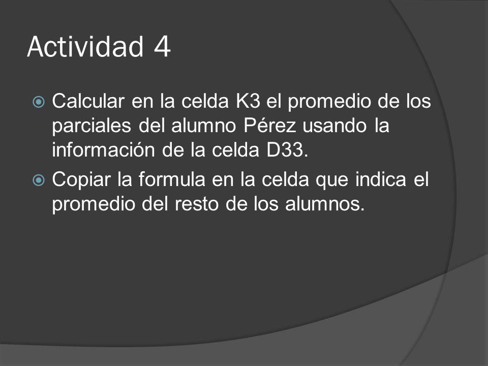 Actividad 5 En la hoja de estadística utilizar una formula en la celda D6 de forma tal que cuente la cantidad de Aprobados del primer parcial, según la hoja del listado.