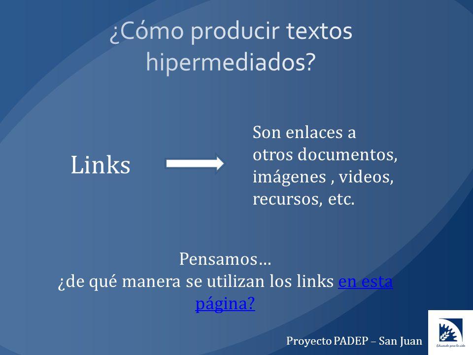 Links Son enlaces a otros documentos, imágenes, videos, recursos, etc. Pensamos… ¿de qué manera se utilizan los links en esta página?en esta página? P