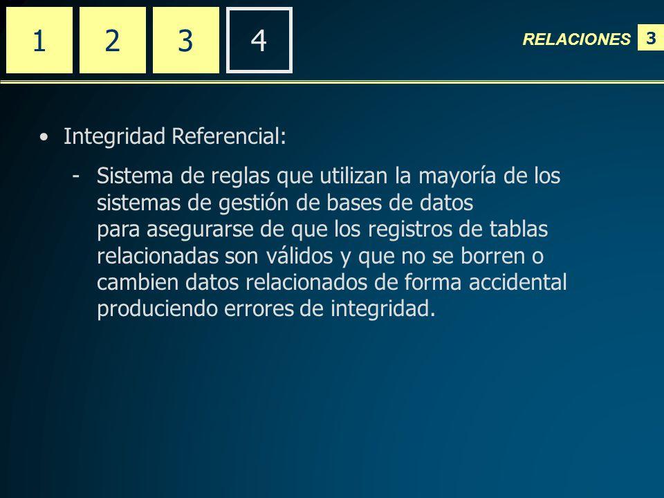3 RELACIONES 2341 Integridad Referencial: -Sistema de reglas que utilizan la mayoría de los sistemas de gestión de bases de datos para asegurarse de que los registros de tablas relacionadas son válidos y que no se borren o cambien datos relacionados de forma accidental produciendo errores de integridad.