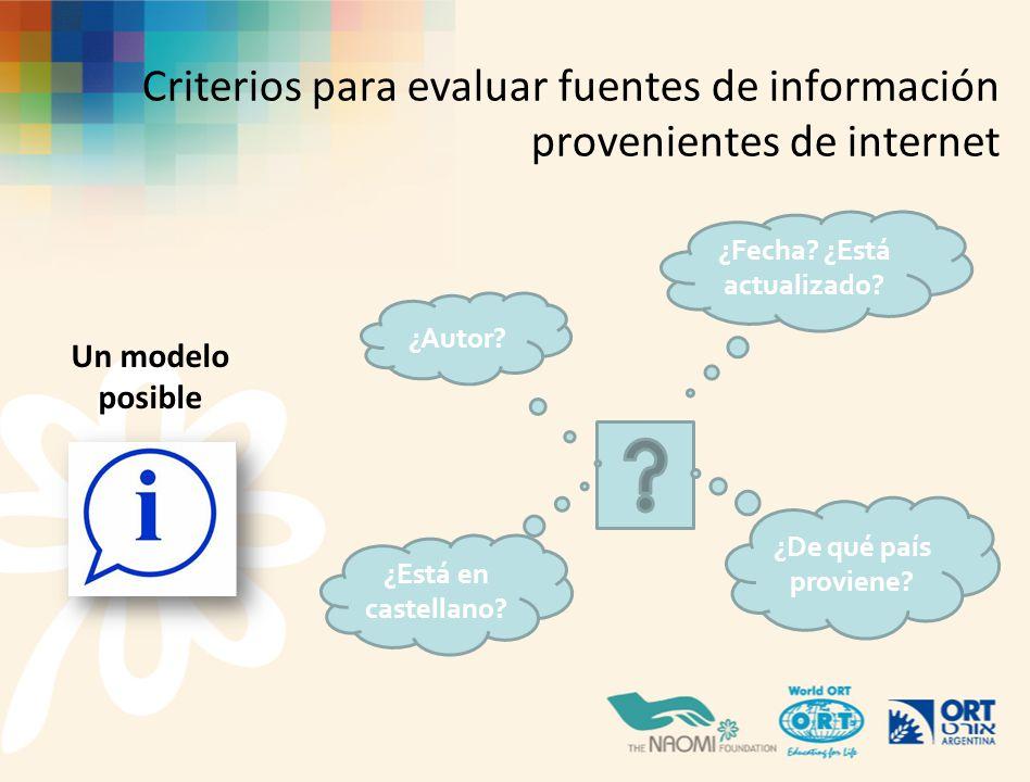 Criterios para evaluar fuentes de información provenientes de internet Un modelo posible ¿Fecha.