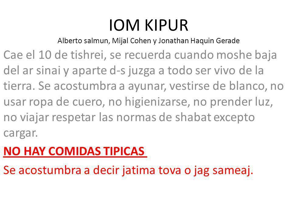 IOM KIPUR Alberto salmun, Mijal Cohen y Jonathan Haquin Gerade Cae el 10 de tishrei, se recuerda cuando moshe baja del ar sinai y aparte d-s juzga a t