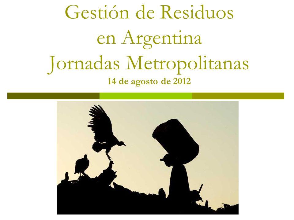 Problemática Principal de la gestión de residuos en Argentina Gran Cantidad de Basurales a Cielo Abierto Aspecto social: Personas que viven y trabajan sobre basurales.