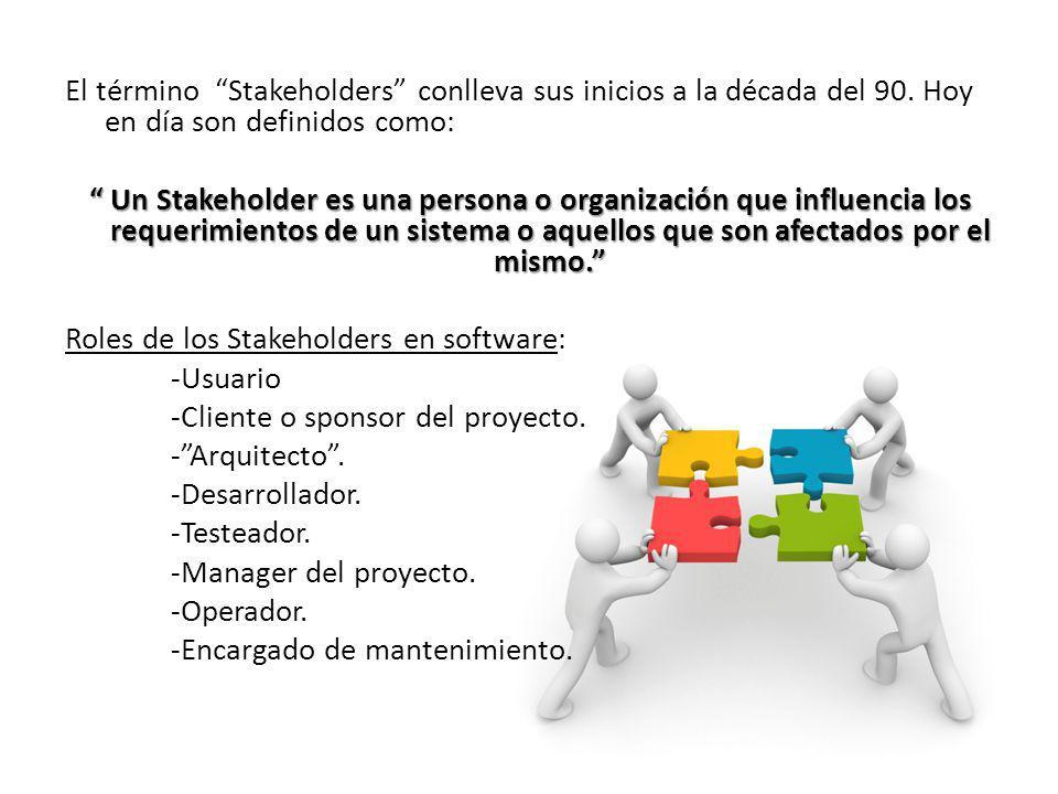 El término Stakeholders conlleva sus inicios a la década del 90.