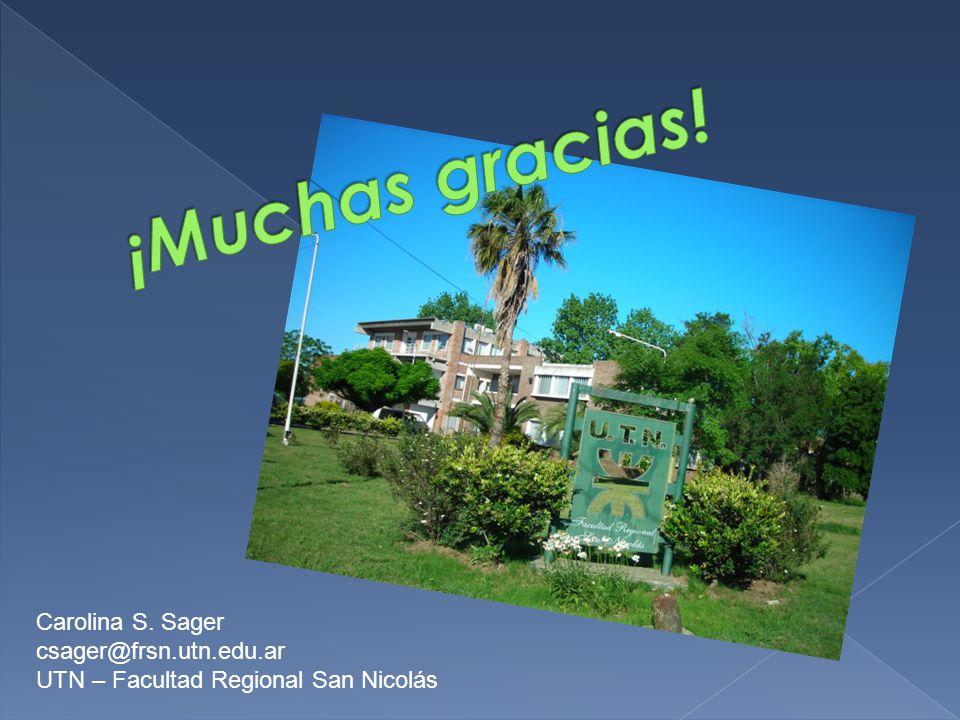 Carolina S. Sager csager@frsn.utn.edu.ar UTN – Facultad Regional San Nicolás