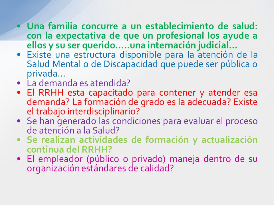 Una familia concurre a un establecimiento de salud: con la expectativa de que un profesional los ayude a ellos y su ser querido…..una internación judi