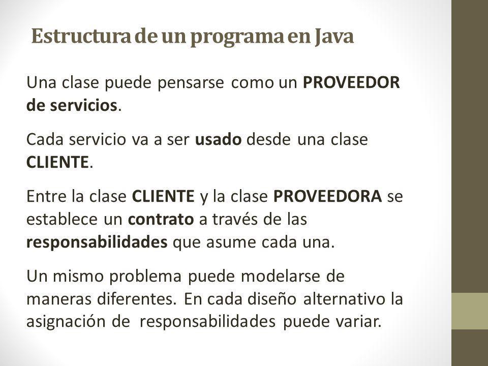 Una clase puede pensarse como un PROVEEDOR de servicios. Cada servicio va a ser usado desde una clase CLIENTE. Entre la clase CLIENTE y la clase PROVE