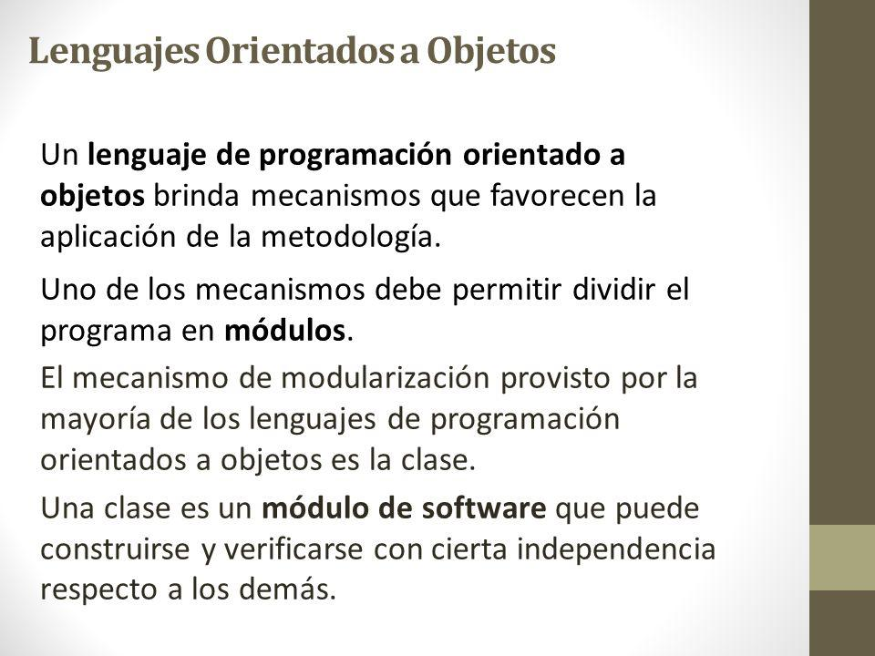 Un lenguaje de programación orientado a objetos brinda mecanismos que favorecen la aplicación de la metodología.