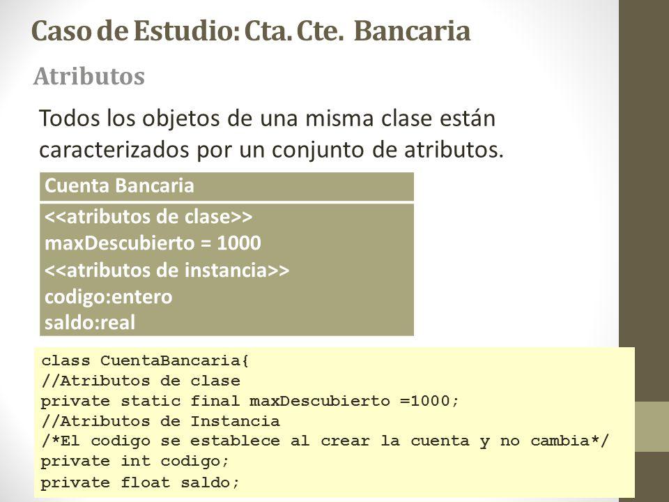 Todos los objetos de una misma clase están caracterizados por un conjunto de atributos. Atributos class CuentaBancaria{ //Atributos de clase private s