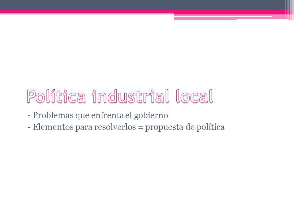 - Problemas que enfrenta el gobierno - Elementos para resolverlos = propuesta de política