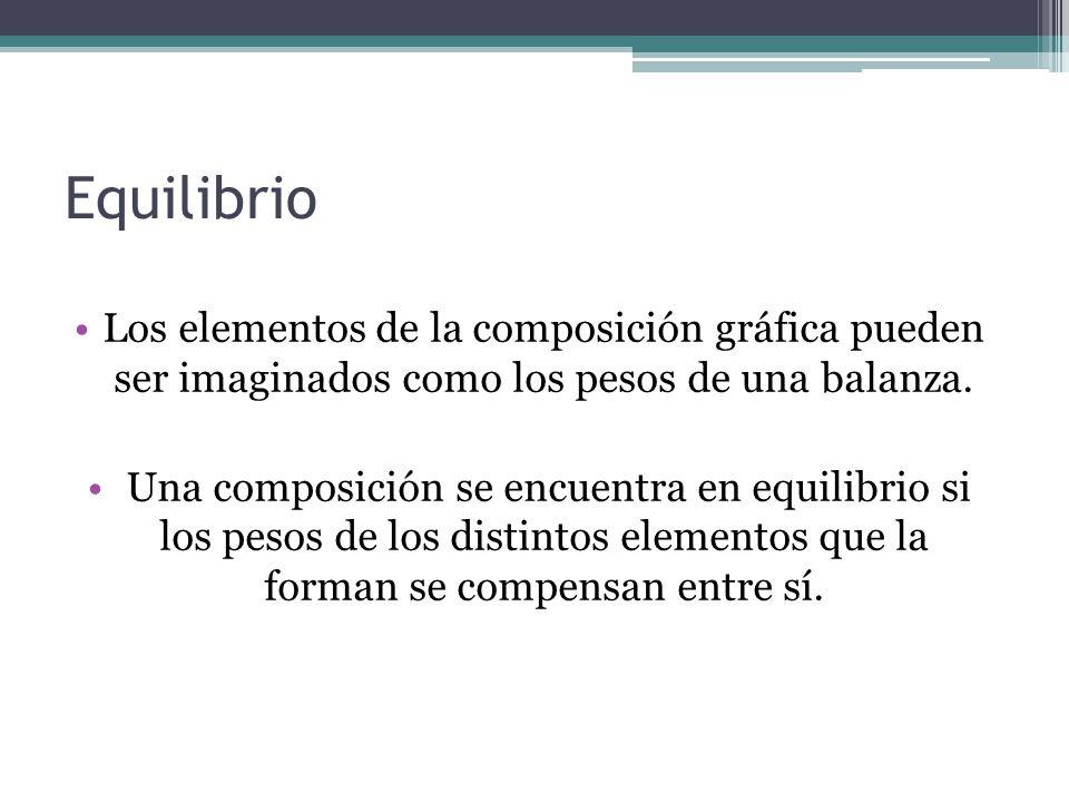 Equilibrio Los elementos de la composición gráfica pueden ser imaginados como los pesos de una balanza. Una composición se encuentra en equilibrio si