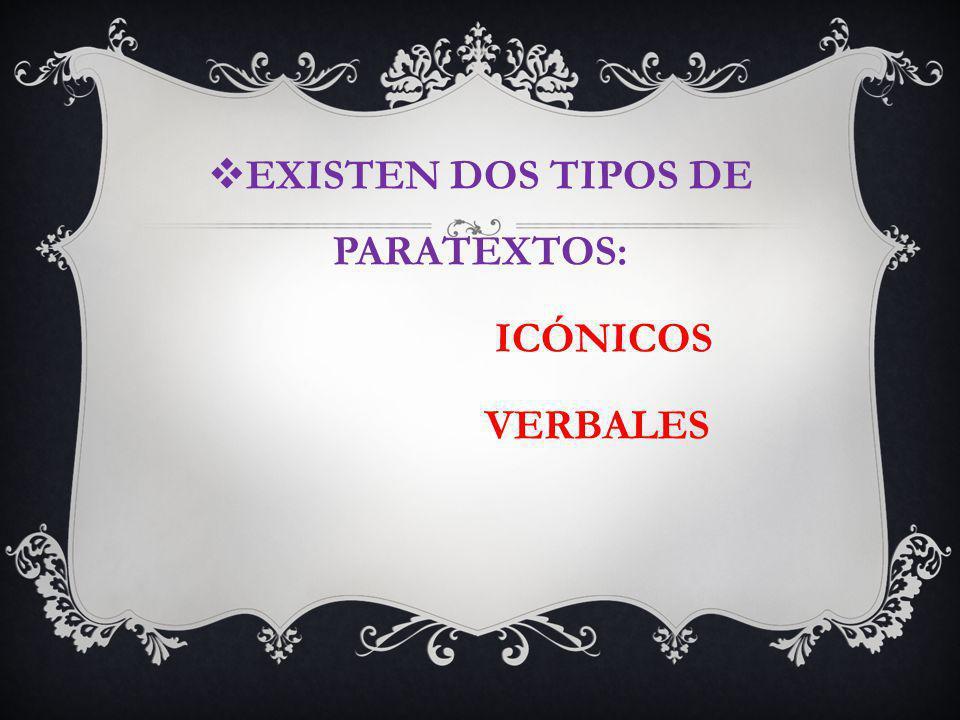 EXISTEN DOS TIPOS DE PARATEXTOS: ICÓNICOS VERBALES