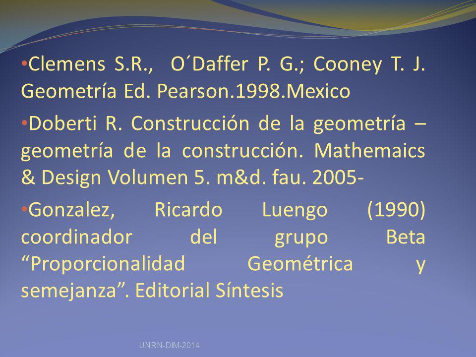 Clemens S.R., O´Daffer P. G.; Cooney T. J. Geometría Ed. Pearson.1998.Mexico Doberti R. Construcción de la geometría – geometría de la construcción. M