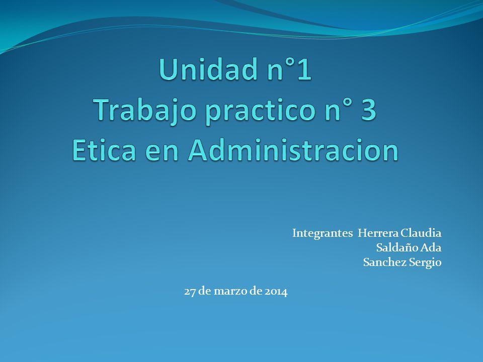 Integrantes Herrera Claudia Saldaño Ada Sanchez Sergio 27 de marzo de 2014