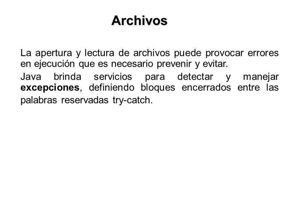 La apertura y lectura de archivos puede provocar errores en ejecución que es necesario prevenir y evitar.