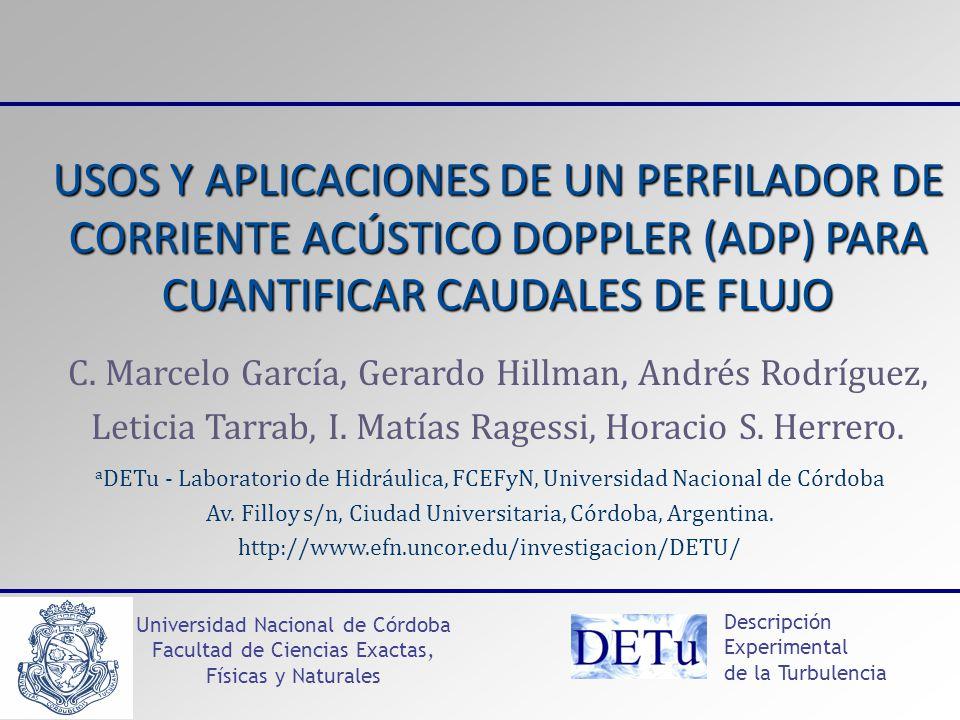 Descripción Experimental de la Turbulencia Universidad Nacional de Córdoba Facultad de Ciencias Exactas, Físicas y Naturales USOS Y APLICACIONES DE UN