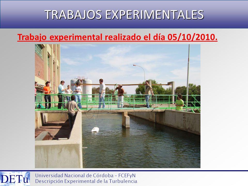 TRABAJOS EXPERIMENTALES Universidad Nacional de Córdoba – FCEFyN Descripción Experimental de la Turbulencia Trabajo experimental realizado el día 05/1
