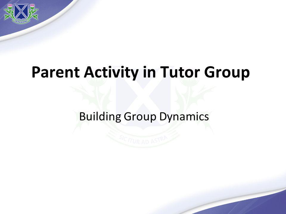 Parent Activity in Tutor Group Building Group Dynamics