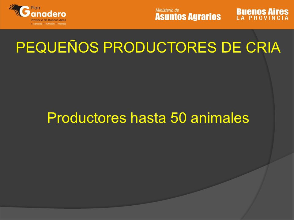 PEQUEÑOS PRODUCTORES DE CRIA Productores hasta 50 animales