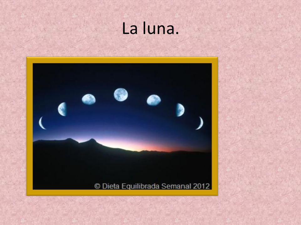 La luna.