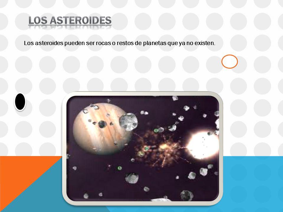 Los asteroides pueden ser rocas o restos de planetas que ya no existen.