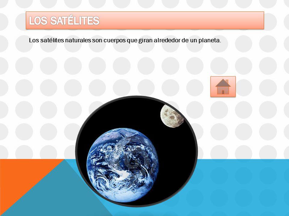 Los satélites naturales son cuerpos que giran alrededor de un planeta.