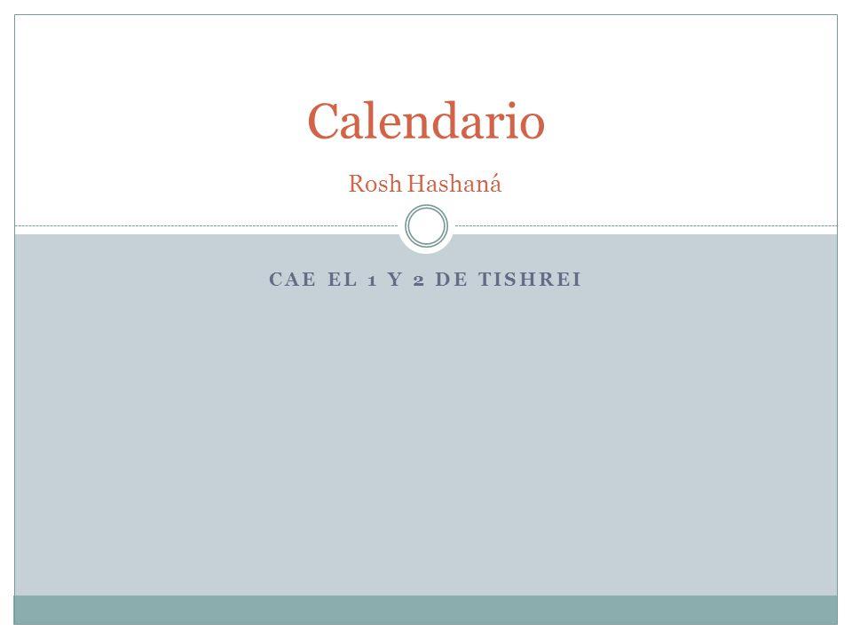 CAE EL 1 Y 2 DE TISHREI Calendario Rosh Hashaná