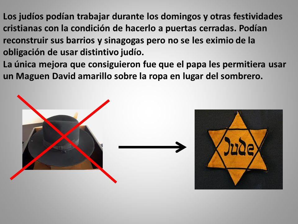 Los judíos podían trabajar durante los domingos y otras festividades cristianas con la condición de hacerlo a puertas cerradas.