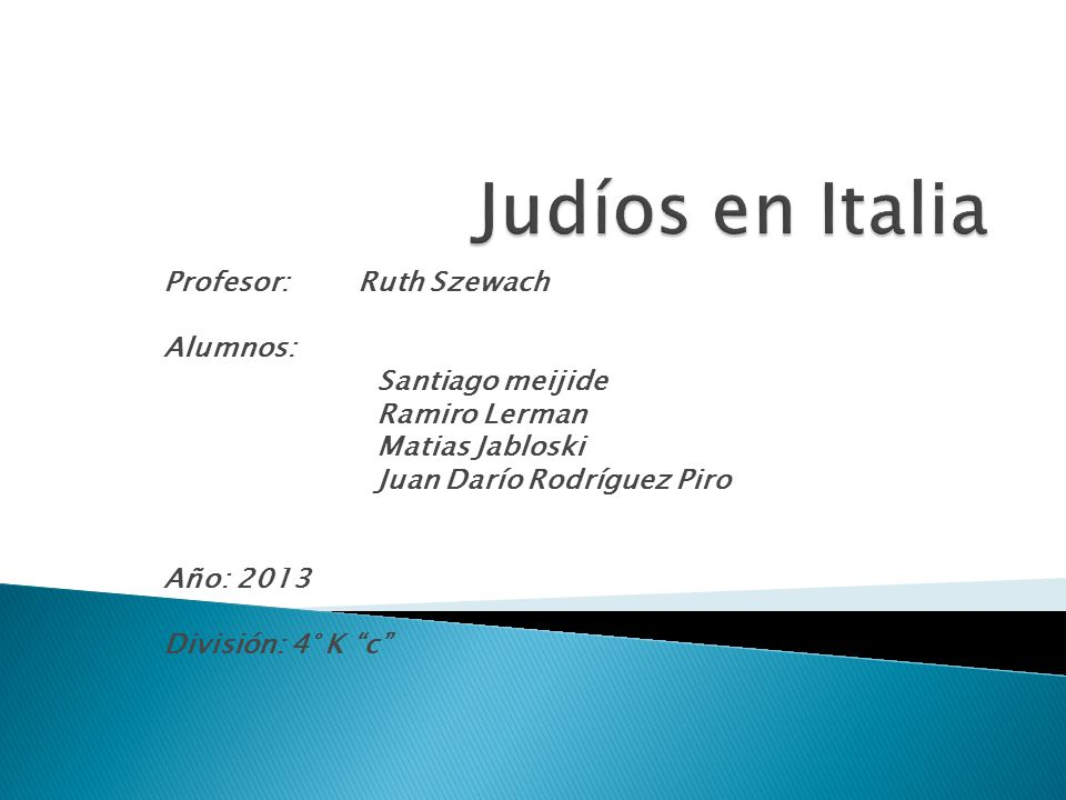 Profesor: Ruth Szewach Alumnos: Santiago meijide Ramiro Lerman Matias Jabloski Juan Darío Rodríguez Piro Año: 2013 División: 4° K c