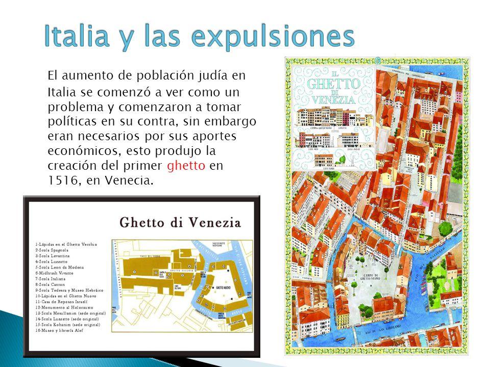 El aumento de población judía en Italia se comenzó a ver como un problema y comenzaron a tomar políticas en su contra, sin embargo eran necesarios por sus aportes económicos, esto produjo la creación del primer ghetto en 1516, en Venecia.