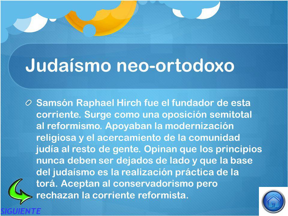 Judaísmo neo-ortodoxo Samsón Raphael Hirch fue el fundador de esta corriente.