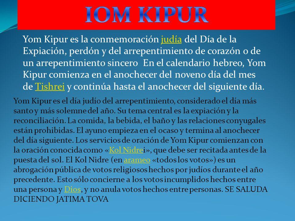Yom Kipur es la conmemoración judía del Día de la Expiación, perdón y del arrepentimiento de corazón o de un arrepentimiento sincero En el calendario