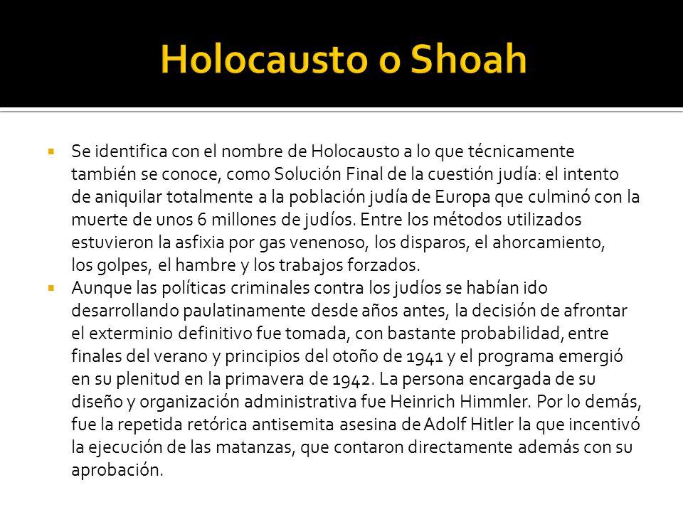 Se identifica con el nombre de Holocausto a lo que técnicamente también se conoce, como Solución Final de la cuestión judía: el intento de aniquilar t