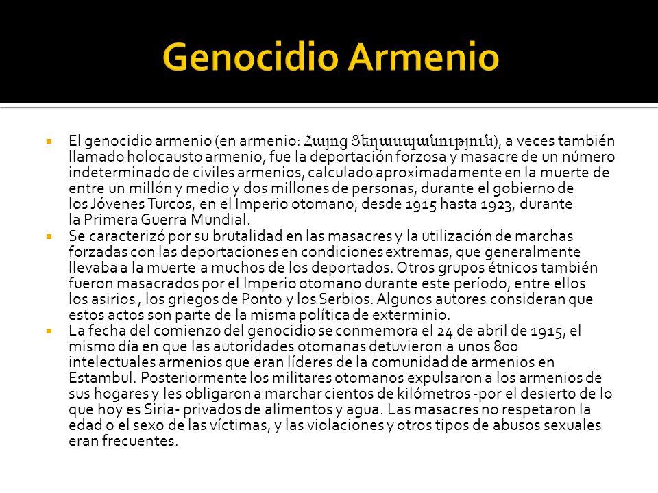 El genocidio armenio (en armenio: Հայոց Ցեղասպանություն ), a veces también llamado holocausto armenio, fue la deportación forzosa y masacre de un núme